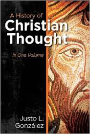 Justo L. González a history of christian thought in one volume